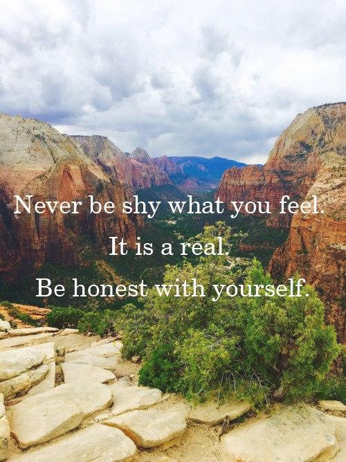Никогда не стесняйся того, что чувствуешь. Это реально. Будь честен с собой.jpg